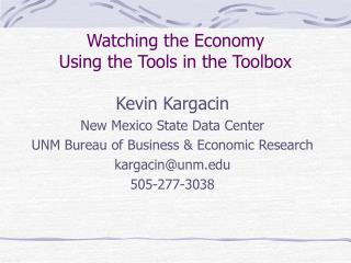 Watching the Economy Using the Tools in the Toolbox