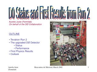 OUTLINE  Tevatron Run 2  The upgraded D� Detector  Status  Performance  First Physics Results