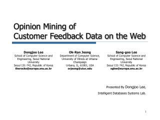 Opinion Mining of  Customer Feedback Data on the Web