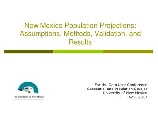 New Mexico Population Projections: Assumptions, Methods, Validation, and Results