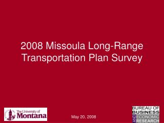 2008 Missoula Long-Range Transportation Plan Survey
