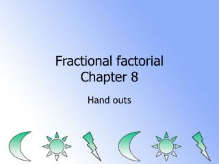 Fractional factorial  Chapter 8