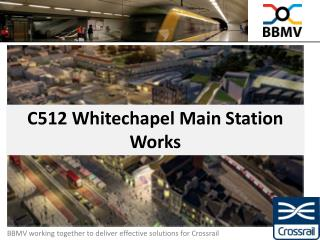 C512 Whitechapel Main Station Works