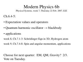 Modern Physics 6b Physical Systems, week 7, Thursday 22 Feb. 2007, EJZ