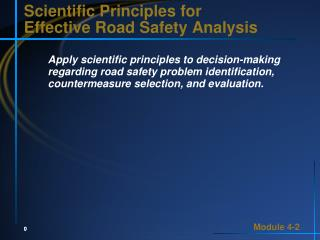 Scientific Principles for  Effective Road Safety Analysis