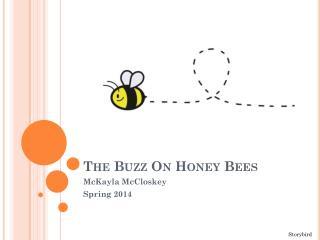 The Buzz On Honey  Bee s
