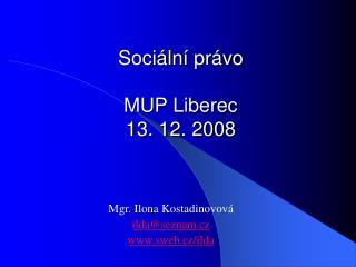 Sociální právo MUP Liberec 13. 12. 2008