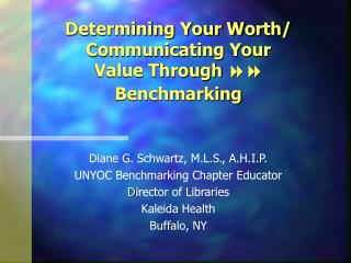 Determining Your Worth/ Communicating Your Value Through  88 Benchmarking