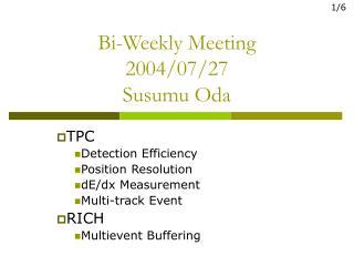 Bi-Weekly Meeting 2004/07/27 Susumu Oda