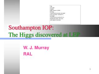 Southampton IOP: The Higgs discovered at LEP