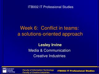 Week 6:  Conflict in teams:  a solutions-oriented approach