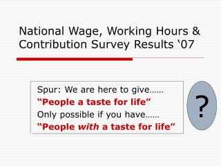 National Wage, Working Hours & Contribution Survey Results '07