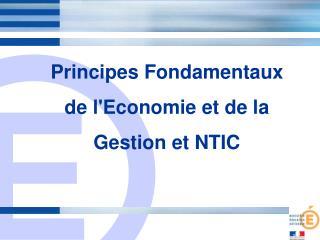 Principes Fondamentaux de l'Economie et de la Gestion et NTIC