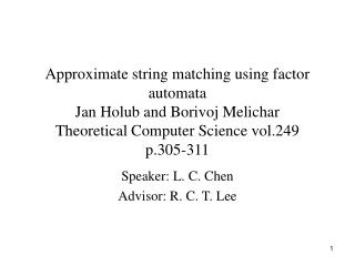 Speaker: L. C. Chen Advisor: R. C. T. Lee