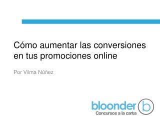 Cómo aumentar las conversiones en tus promociones online