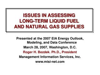 ISSUES IN ASSESSING  LONG-TERM LIQUID FUEL AND NATURAL GAS SUPPLIES