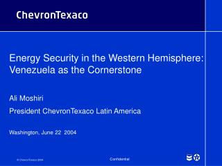Energy Security in the Western Hemisphere:  Venezuela as the Cornerstone