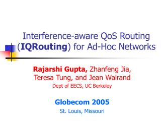 Interference-aware QoS Routing ( IQRouting ) for Ad-Hoc Networks