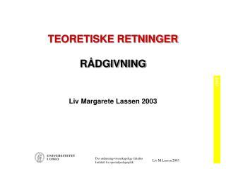TEORETISKE RETNINGER  R DGIVNING