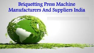 Briquetting Press Machine Manufacturers And Suppliers India