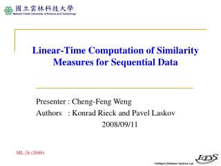 Linear-Time Computation of Similarity Measures for Sequential Data