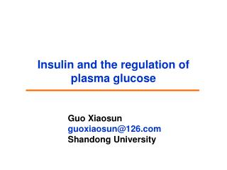 Insulin and the regulation of plasma glucose