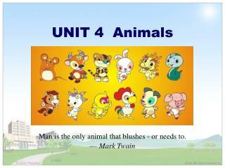 UNIT 4  Animals