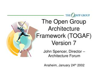 The Open Group Architecture Framework (TOGAF) Version 7