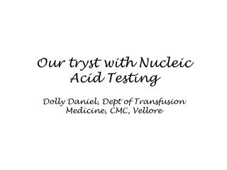 Our tryst with Nucleic Acid Testing