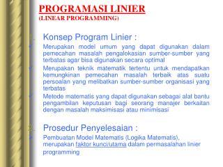 PROGRAMASI LINIER (LINEAR PROGRAMMING)