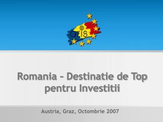 Romania – Destinatie de Top pentru Investitii