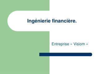 Ingénierie financière.