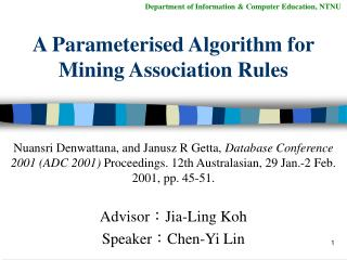 A Parameterised Algorithm for Mining Association Rules