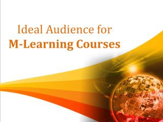 Ideal Audience for M-learning Courses