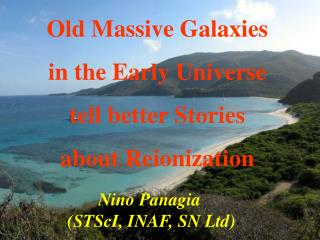 Old Massive Galaxies in the Early Universe tell better Stories about Reionization