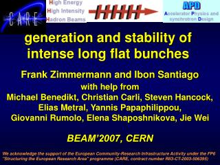 generation and stability of intense long flat bunches