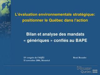 L��valuation environnementale strat�gique: positionner le Qu�bec dans l'action