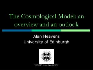 The Cosmological Model: an overview and an outlook