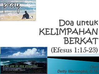 Doa  untuk KELIMPAHAN BERKAT ( Efesus 1:15-23)