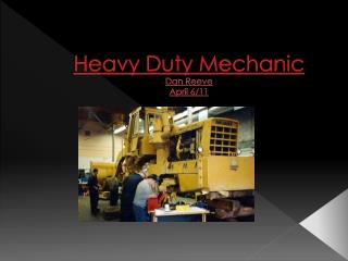Heavy Duty Mechanic Dan Reeve April 6/11
