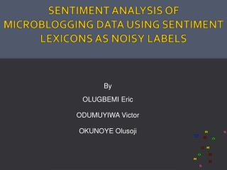Sentiment analysis of  microblogging  data using sentiment lexicons as noisy labels