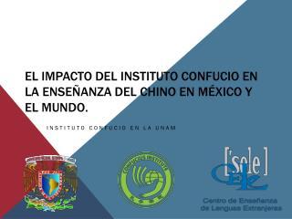 El impacto del Instituto Confucio en la enseñanza del chino en México y el Mundo.