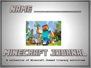 A collection of  Minecraft  themed literacy activities