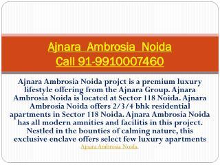 Ajnara Ambrosia Noida|9910007460|Sector 188