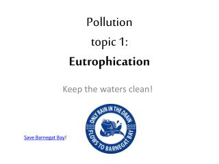 Pollution topic 1: Eutrophication