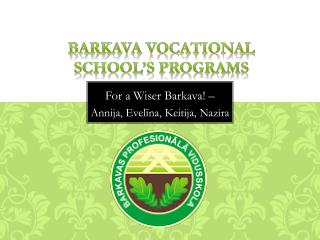 Barkava  vocational school's programs
