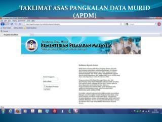 TAKLIMAT ASAS PANGKALAN DATA MURID (APDM)