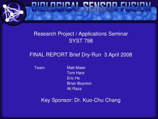 Research Project / Applications Seminar SYST 798 FINAL REPORT Brief Dry-Run  3 April 2008