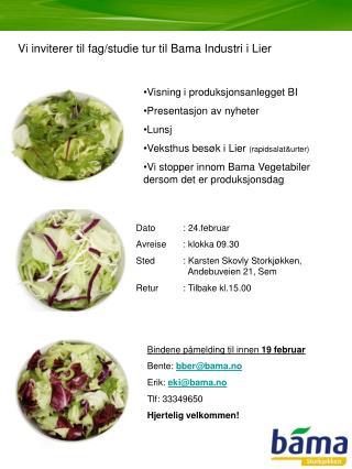Vi inviterer til fag/studie tur til Bama Industri i Lier