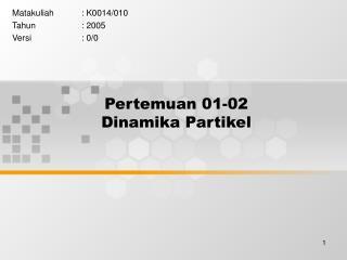 Pertemuan 01-02 Dinamika Partikel